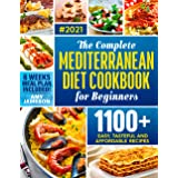 The Complete Mediterranean Diet Cookbook for Beginners: 1100+ Easy, Tasteful and Affordable Mediterranean Recipes to Cook Bet