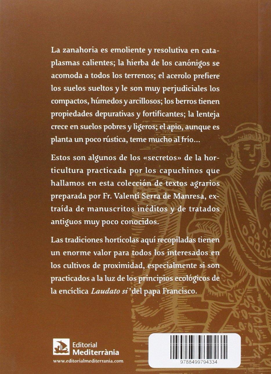 Huerta de San Francisco, La. Los secretos de la horticultura de ...