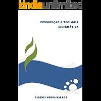 Introdução à Teologia Sistemática