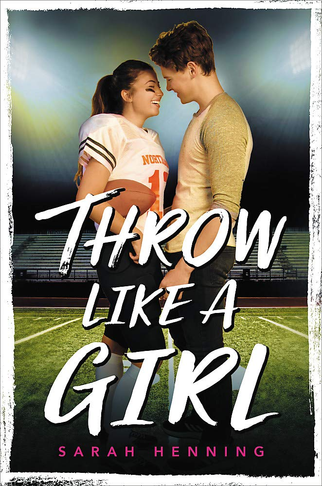 Amazon.com: Throw Like a Girl (9780316529501): Henning, Sarah: Books