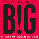 The Small Big: Small Changes That Spark Big