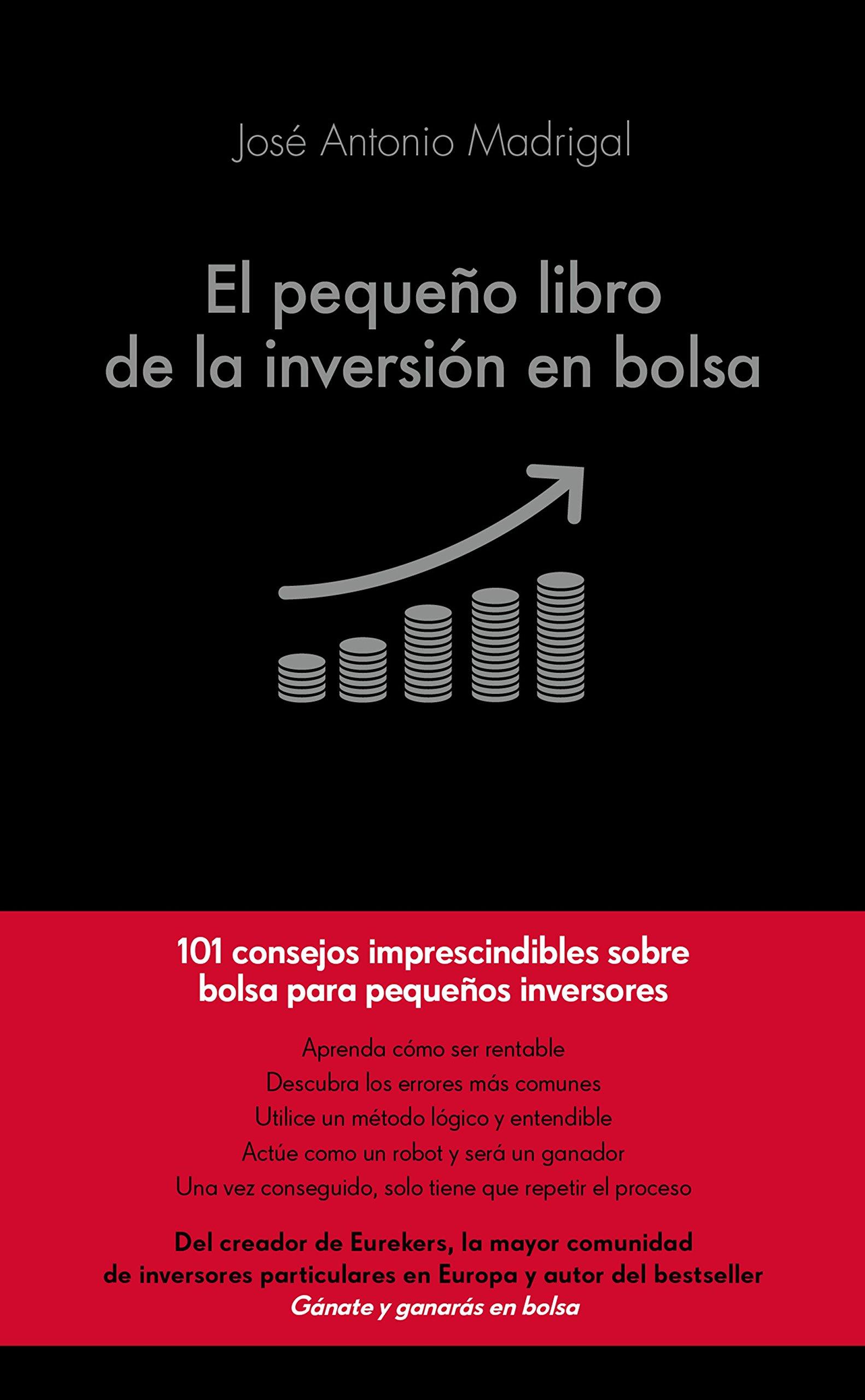 El pequeño libro de la inversión en bolsa (COLECCION ALIENTA) Tapa dura – 11 abr 2017 José Antonio Madrigal Hornos Alienta Editorial 841692810X Investment & securities