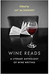 Wine Reads: A Literary Anthology of Wine Writing Kindle Edition