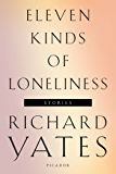 Eleven Kinds of Loneliness: Stories