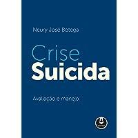 Crise Suicida: Avaliação e Manejo