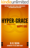 Hyper-Grace: The Dangerous Doctrine of a Happy God