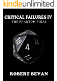 Critical Failures IV (Caverns and Creatures Book 4)