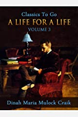 A Life for a Life, Volume 3 (of 3) (Classics To Go) Kindle Edition