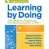 Learning by Doing: A Handbook for Professional Learning Communities at Work, Third Edition (A Practical Guide to Action for PLC Teams and Leadership) (English Edition)