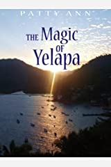 The Magic of Yelapa: Mystique, Intrique Inside an Indigenous Culture (Soul Journeys) Kindle Edition