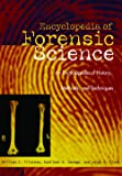 Forensic Science: An Encyclopedia of History, Methods, and Techniques