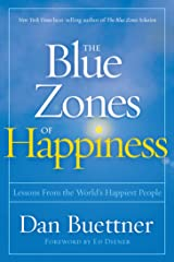 The Blue Zones of Happiness: Lessons From the World's Happiest People (Blue Zones, The) (English Edition) eBook Kindle