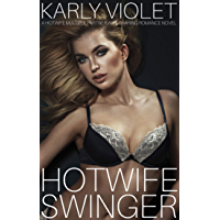 Hotwife Swinger - A Hotwife Multiple Partner Wife Sharing Romance Novel