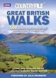 Great British Walks: Countryfile - 100 Unique Walks Through Our Most Stunning Countryside