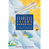 The Fearless Flier's HandbookLearning to Beat the Fear of Flying with Experts from the Qantas Clinic