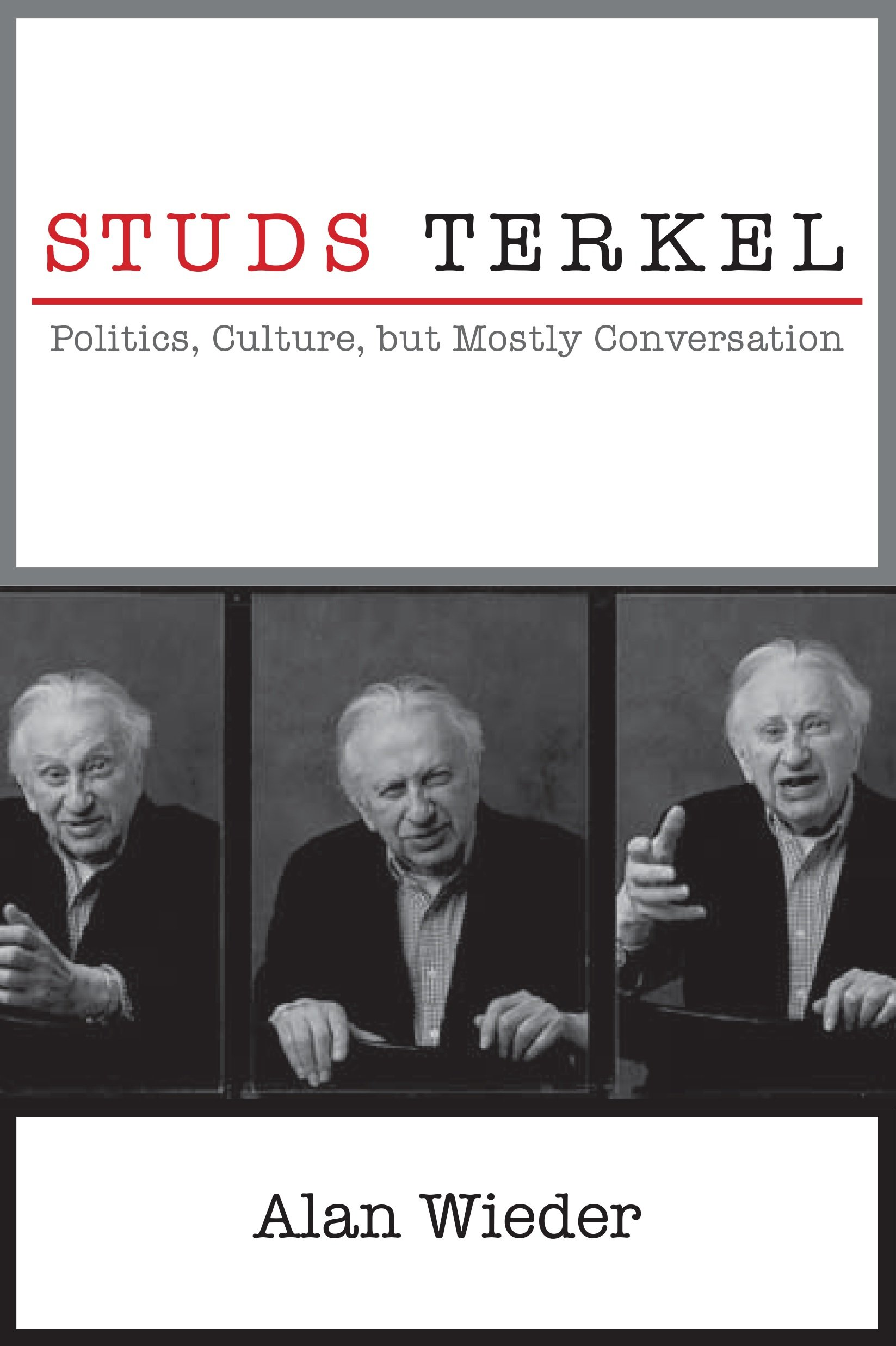 Download Studs Terkel: Politics, Culture, but Mostly Conversation pdf epub