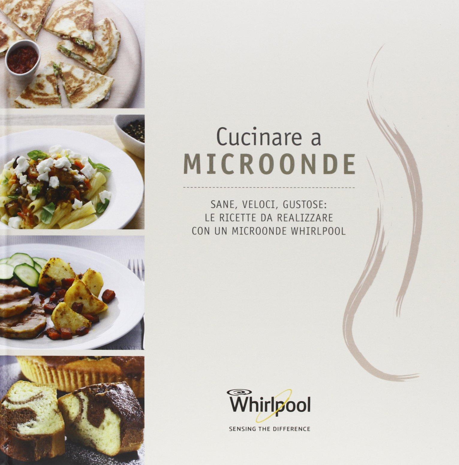 Ricettario whirlpool microonde pdf colonna porta lavatrice for Microonde ricette