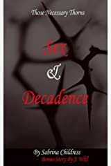 Those Necessary Thorns - Sex And Decadence: The book of Consequences, Sexual Revolution, Deception and Revenge Kindle Edition