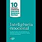 Inteligência emocional: As melhores práticas para você desenvolver as habilidades centrais para seu sucesso no trabalho e em seus relacionamentos (10 leituras essenciais - HBR)