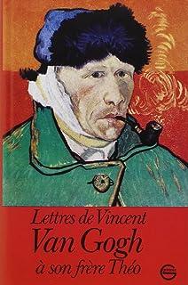 lettres de vincent van gogh son frre tho
