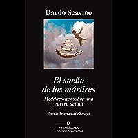 El sueño de los mártires: Meditaciones sobre una guerra actual (Argumentos nº 523) (Spanish Edition)