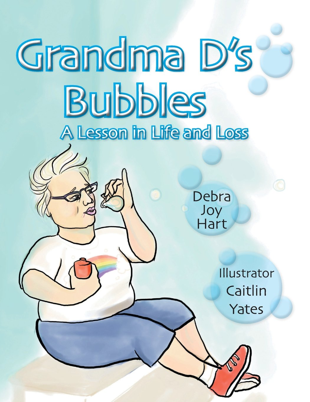 Read Online Grandma D's Bubbles: A Lesson in Life and Loss ebook
