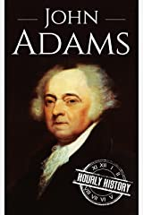 John Adams: A Life From Beginning to End (Biographies of US Presidents Book 2) Kindle Edition