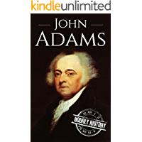 John Adams: A Life From Beginning to End (Biographies of US Presidents Book 2) (English Edition)
