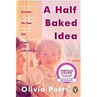 A Half Baked Idea: Winner of the Fortnum & Mason's Debut Food Book Award