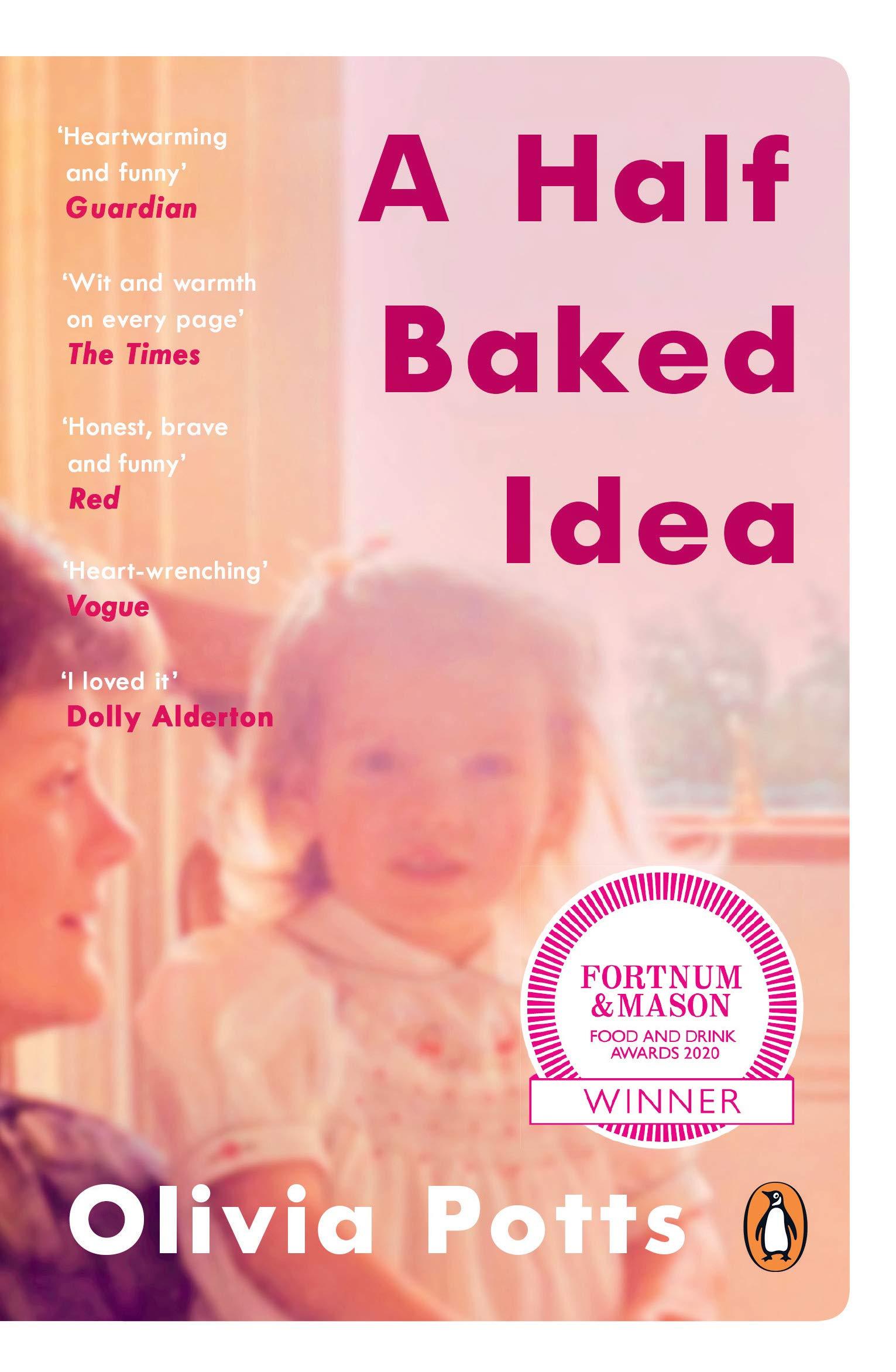A Half Baked Idea: Winner of the Fortnum & Masons Debut ...