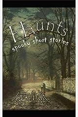 Haunts: spooky short stories Kindle Edition