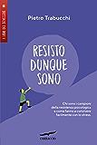 Resisto dunque sono (Italian Edition)
