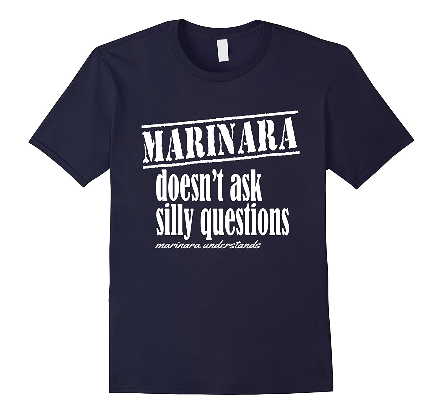Marinara Doesnt Ask Questions Marinara Understands t-shirt-CD