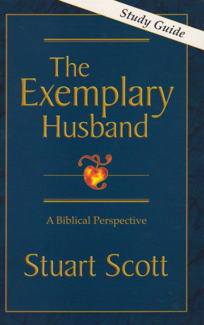 the exemplary husband a biblical perspective study guide dr rh amazon com The Stuart Scott Exemplary Husband The Stuart Scott Exemplary Husband