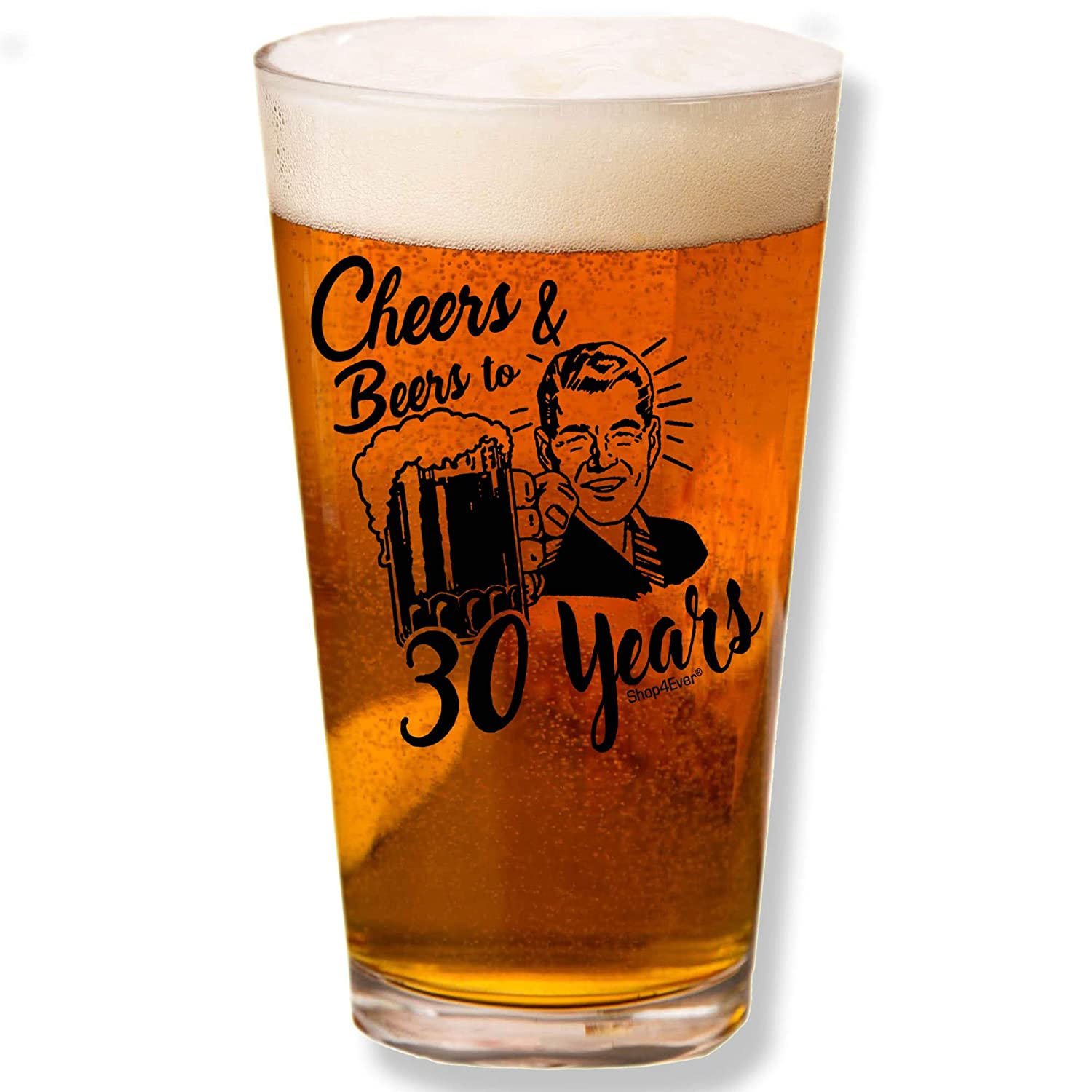 Blk, 30 Yrs Shop4Ever Cheers /& Beers To 30 Years Printed Beer Pint Glass/~ 30th Birthday Gift ~