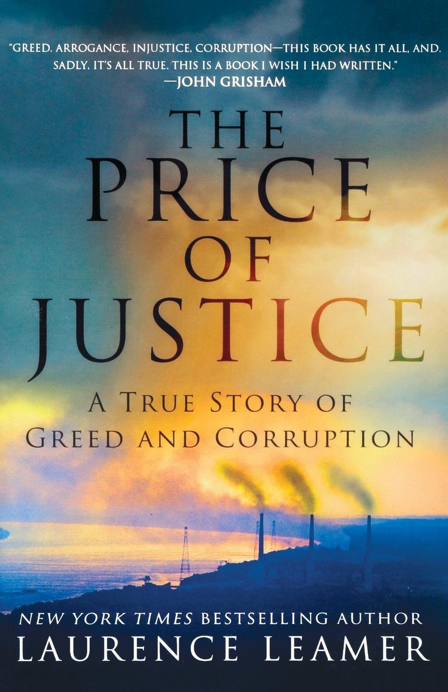 Amazon.com: The Price of Justice: A True Story of Greed and Corruption  (9781250048684): Laurence Leamer: Books