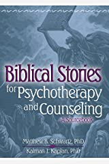 Biblical Stories for Psychotherapy and Counseling: A Sourcebook Kindle Edition