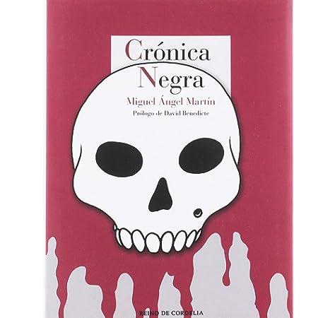 Crónica negra (Los tebeos de Cordelia): Amazon.es: [Fernández] Martín, Miguel Ángel, Benedicte [Escudero], David: Libros