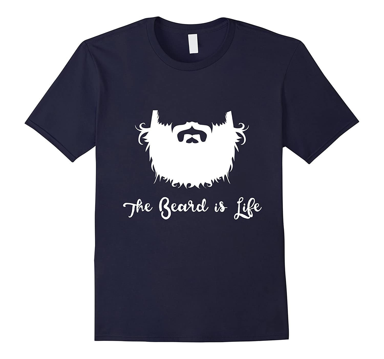 The Beard is Life Funny Apparel of Beard and Moustache Fans-FL