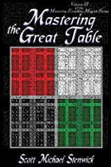 Mastering The Great Table: Volume II  of the  Mastering Enochian Magick Series Kindle Edition