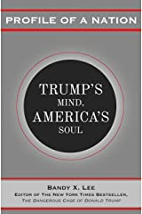 Profile of a Nation: Trump's Mind, America's Soul Kindle Edition