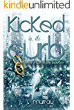 Kicked to the Curb: A Novel of Epic Romantic Dysfunction