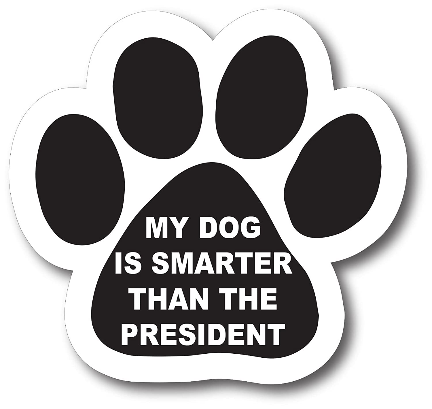 Magnet Me Up My Dog is Smarter Than The President Pawprint Car Magnet Paw Print Auto Truck Decal Magnet P-59