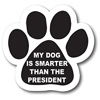 Magnet Me Up My Dog is Smarter Than The President Pawprint Car Magnet Paw Print Auto Truck Decal Magnet