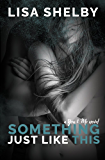 Something Just Like This: A You & Me Novel (You & Me Series Book 3)