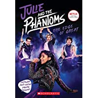 The Edge of Great: Julie and the Phantoms, Season One Novelization