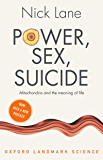 Power, Sex, Suicide: Mitochondria and the meaning of life (Oxford Landmark Science)