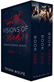 With Visions of Red: Broken Bonds Boxed Set 1 - 3