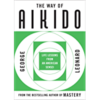 The Way of Aikido: Life Lessons from an American Sensei (English Edition)