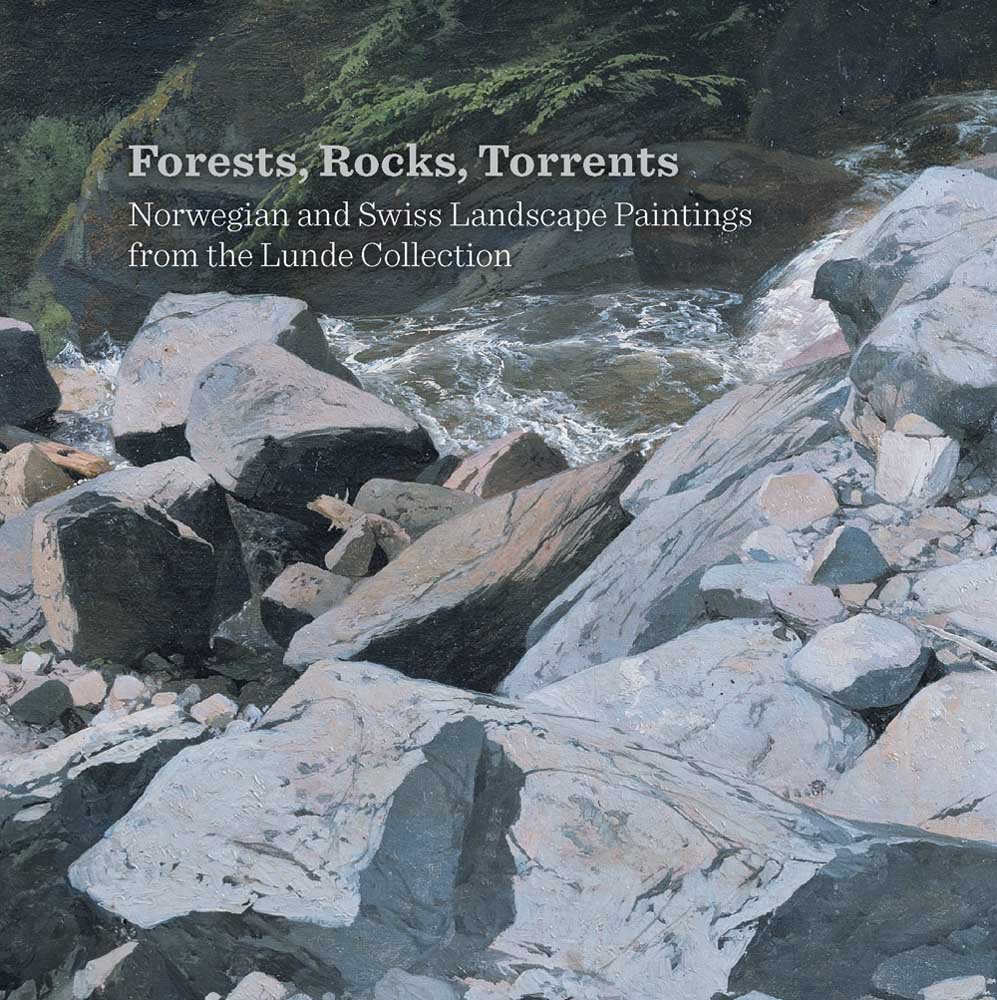 Forests, Rocks, Torrents: Norwegian and Swiss Landscape Paintings from the Lunde Collection pdf